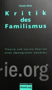 Gisela Notz Familismus_2015 Cover schwarz blau